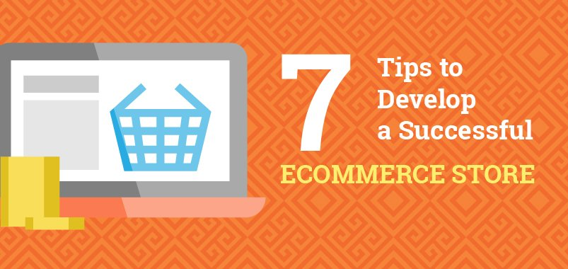 7-Tips-to-Develop-a-Successful-Ecommerce-Store-XpertLab